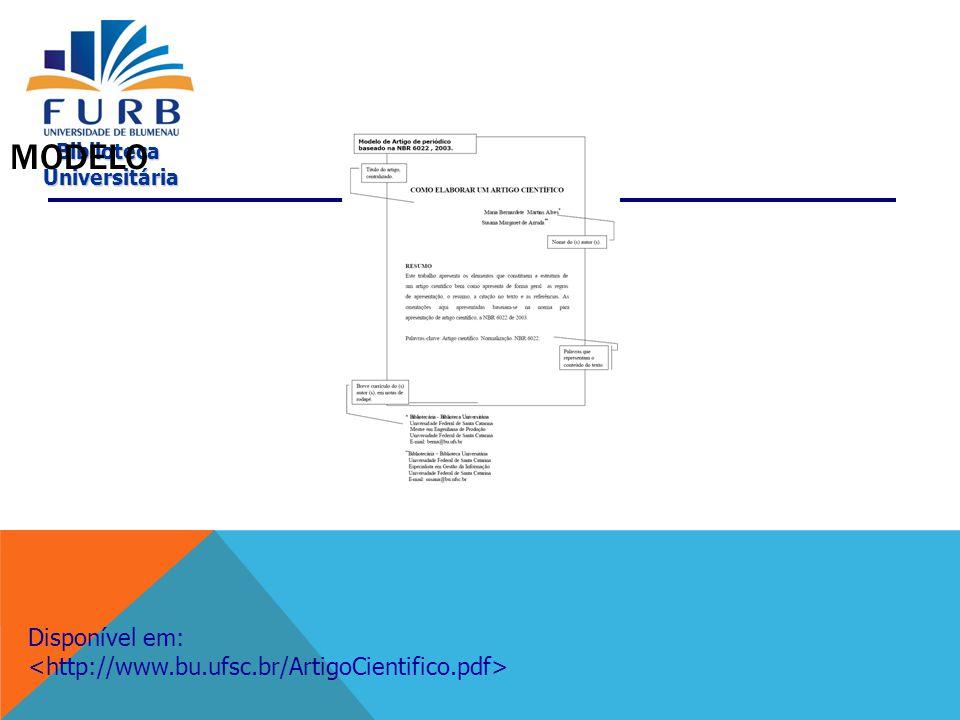Biblioteca Universitária Universitária SITES RECOMENDADOS http://www.bu.ufsc.br/ArtigoCientifico.pdf http://www.cav.udesc.br/anexoI.doc http://eden.dei.uc.pt/~ctp/papers.htm http://www.ituiutaba.uemg.br/pesquisa/com ponentes.pdf http://www.universiabrasil.net/nextwave/ver _materia.jsp?materia=105&subcanal=3