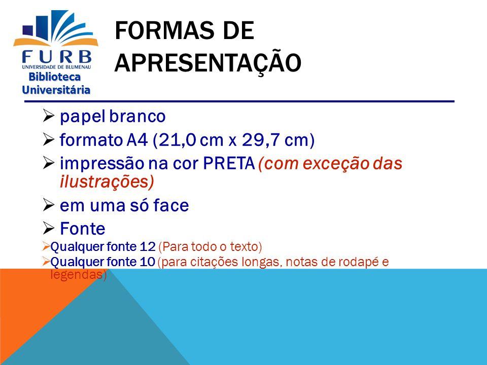 Biblioteca Universitária Universitária MAIS INFORMAÇÕES RELEVANTES A ELABORAÇÃO DO ARTIGO CIENTÍFICO