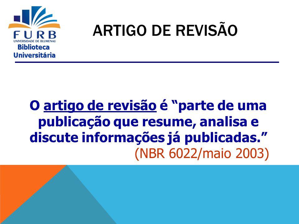 Biblioteca Universitária Universitária O artigo original é parte de uma publicação que apresenta temas ou abordagens originais. (NBR 6022/maio 2003) ARTIGO ORIGINAL