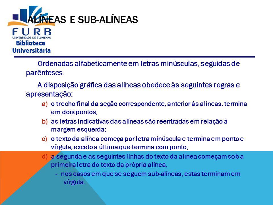 Biblioteca Universitária Universitária MODELO DE TABELA Tabela 1 –Produtos de soja nos principais estados produtores (Negrito, tamanho 12) Fonte: SIQUEIRA, Tagore Villarim de.