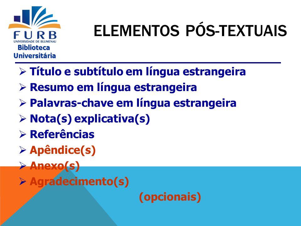 Biblioteca Universitária Universitária  Introdução  Desenvolvimento  Conclusão ELEMENTOS TEXTUAIS
