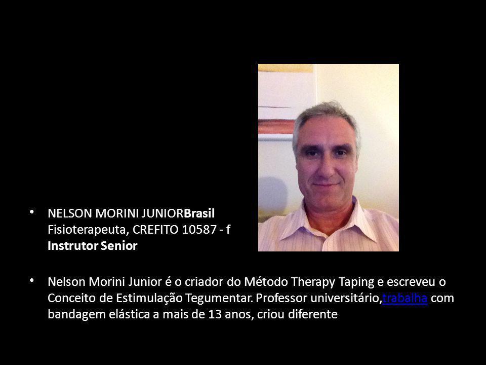 • NELSON MORINI JUNIORBrasil Fisioterapeuta, CREFITO 10587 - f Instrutor Senior • Nelson Morini Junior é o criador do Método Therapy Taping e escreveu