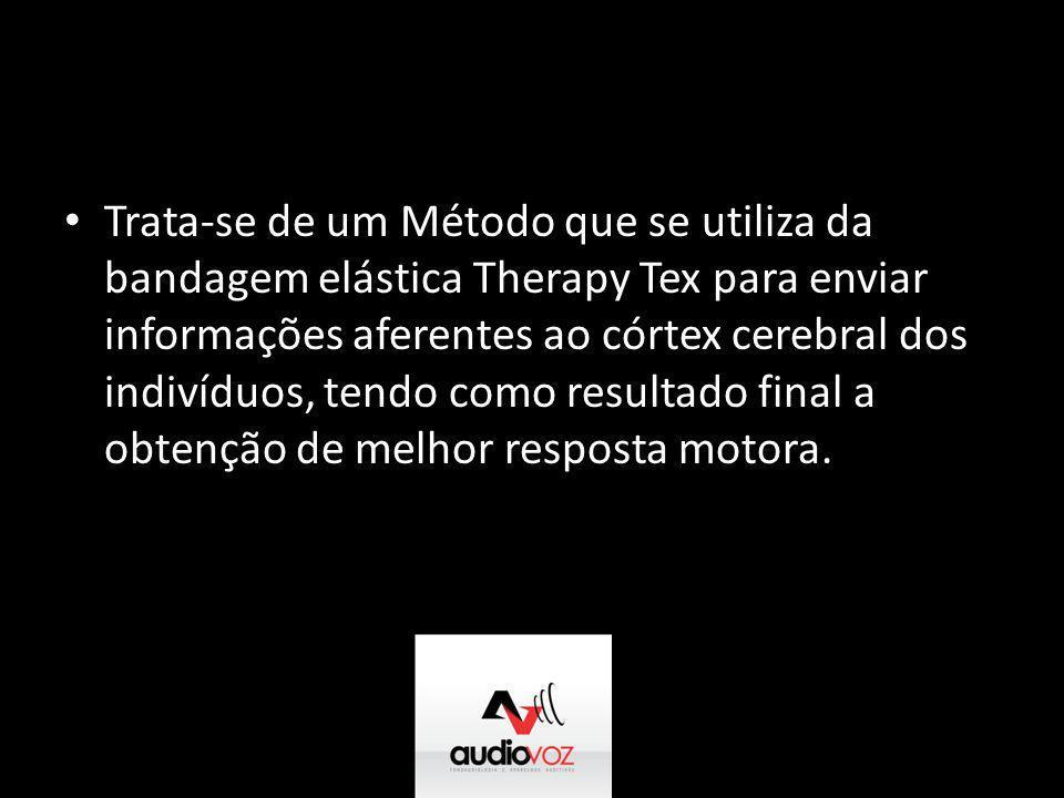 • Trata-se de um Método que se utiliza da bandagem elástica Therapy Tex para enviar informações aferentes ao córtex cerebral dos indivíduos, tendo com