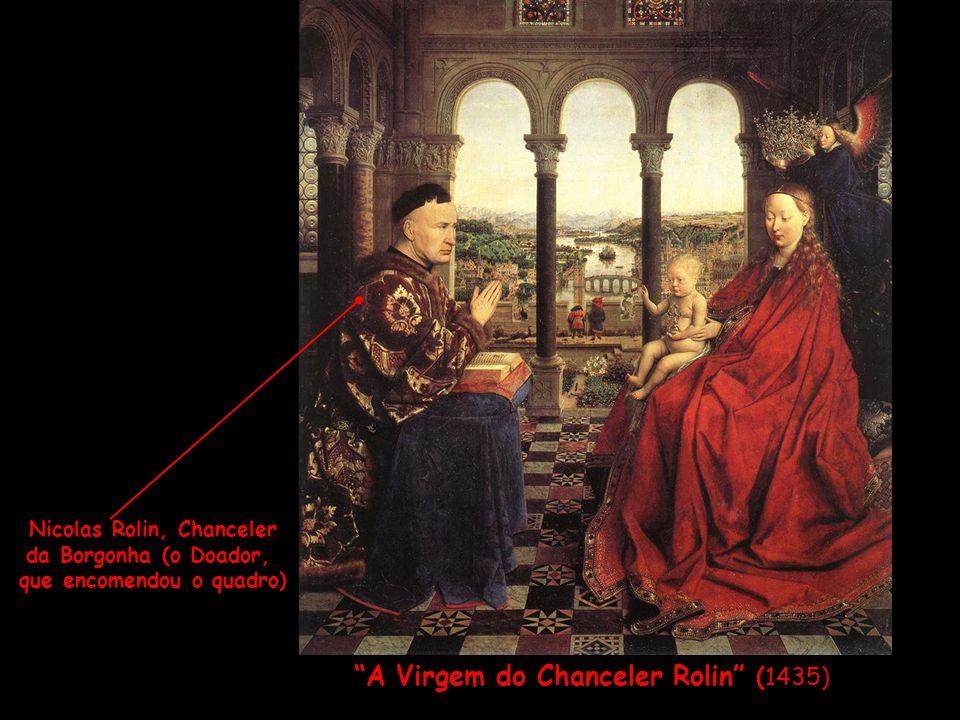 """""""A Virgem do Chanceler Rolin"""" (1435) Nicolas Rolin, Chanceler da Borgonha (o Doador, que encomendou o quadro)"""