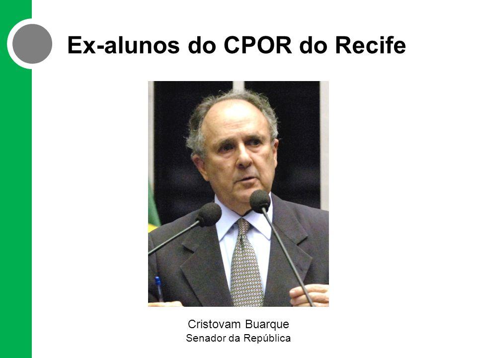 Ex-alunos do CPOR do Recife Cristovam Buarque Senador da República