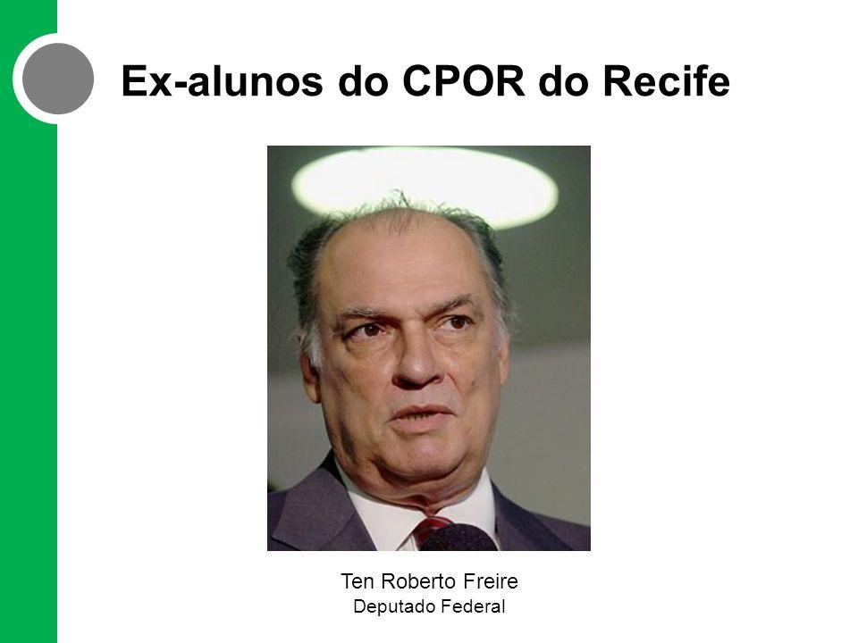 Ex-alunos do CPOR do Recife Ten Roberto Freire Deputado Federal
