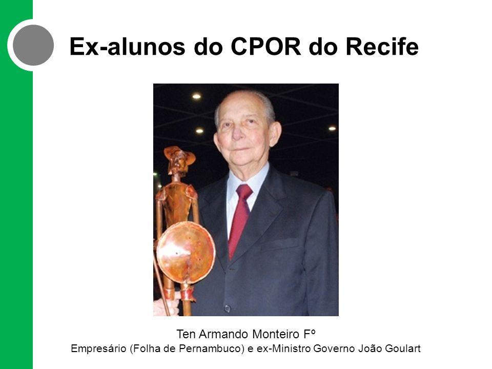 Ex-alunos do CPOR do Recife Ten Armando Monteiro Fº Empresário (Folha de Pernambuco) e ex-Ministro Governo João Goulart