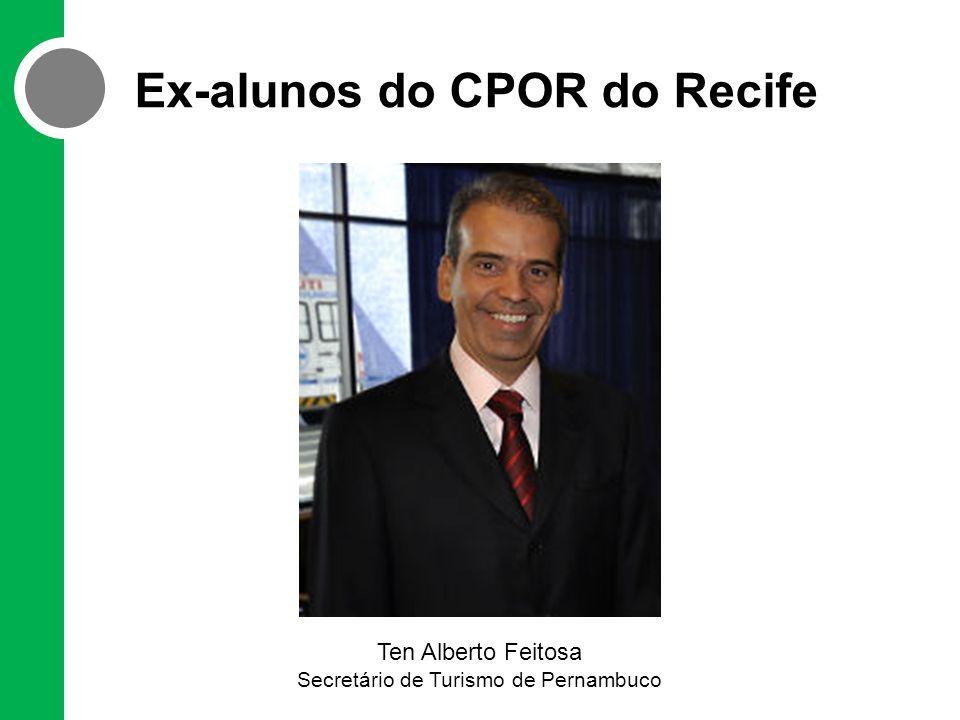 Ex-alunos do CPOR do Recife Ten Alberto Feitosa Secretário de Turismo de Pernambuco