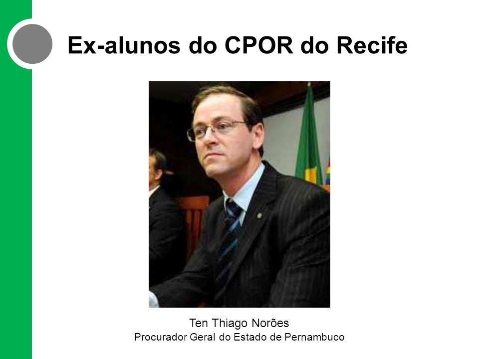Ex-alunos do CPOR do Recife Ten Thiago Norões Procurador Geral do Estado de Pernambuco