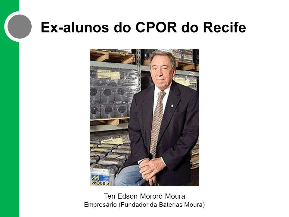 Ex-alunos do CPOR do Recife Ten Edson Mororó Moura Empresário (Fundador da Baterias Moura)