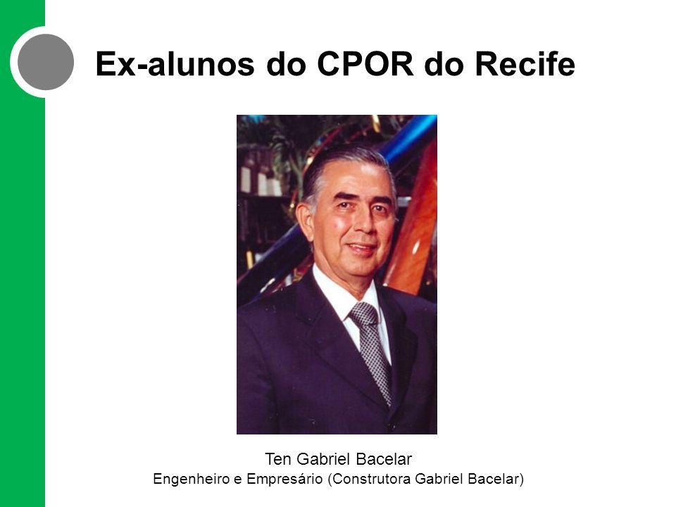 Ex-alunos do CPOR do Recife Ten Gabriel Bacelar Engenheiro e Empresário (Construtora Gabriel Bacelar)
