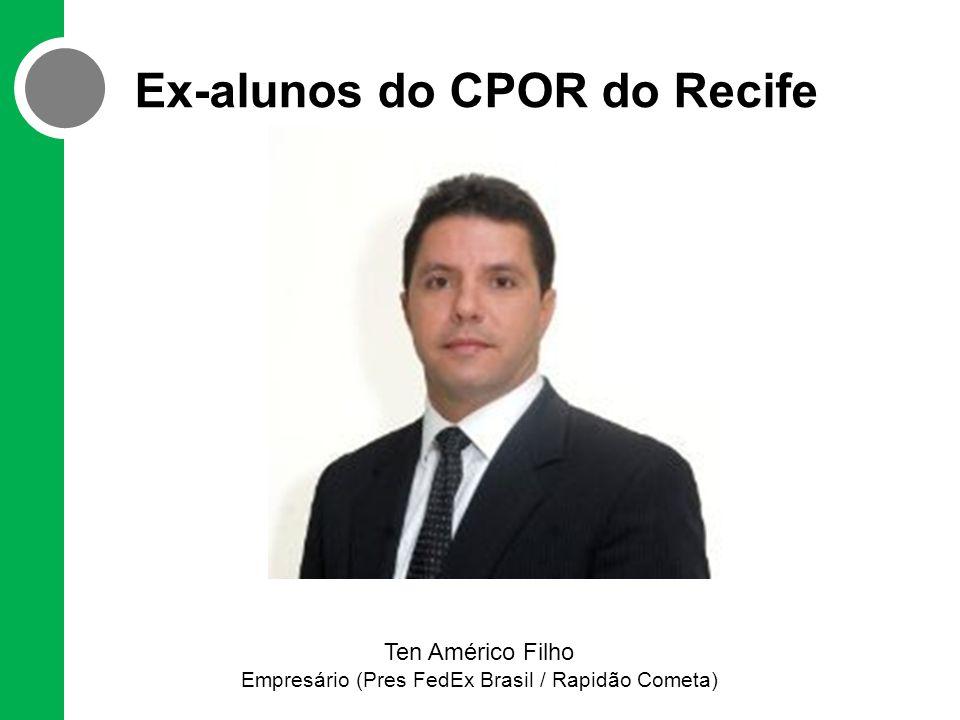 Ex-alunos do CPOR do Recife Ten Américo Filho Empresário (Pres FedEx Brasil / Rapidão Cometa)