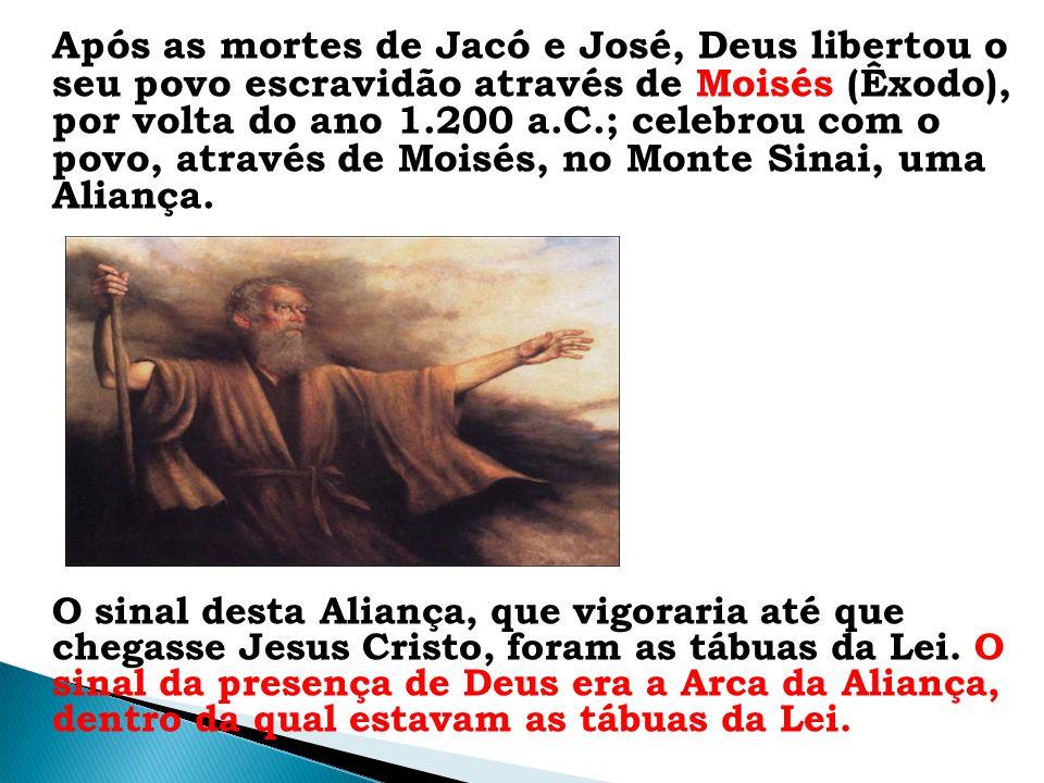 Após as mortes de Jacó e José, Deus libertou o seu povo escravidão através de Moisés (Êxodo), por volta do ano 1.200 a.C.; celebrou com o povo, atravé