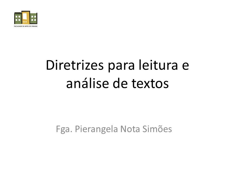 Diretrizes para leitura e análise de textos Fga. Pierangela Nota Simões