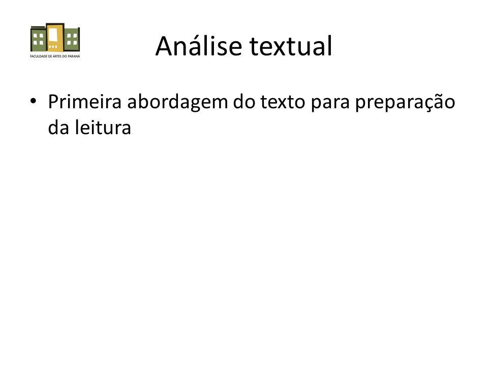 Análise textual • Primeira abordagem do texto para preparação da leitura