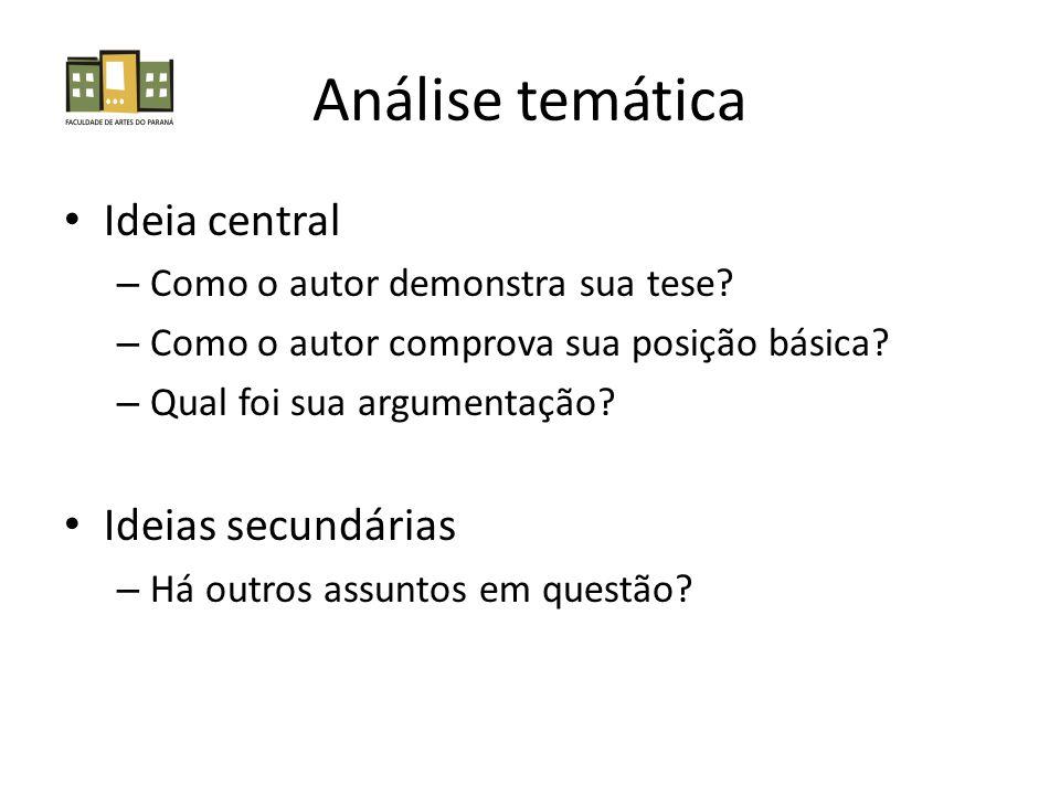 Análise temática • Ideia central – Como o autor demonstra sua tese.