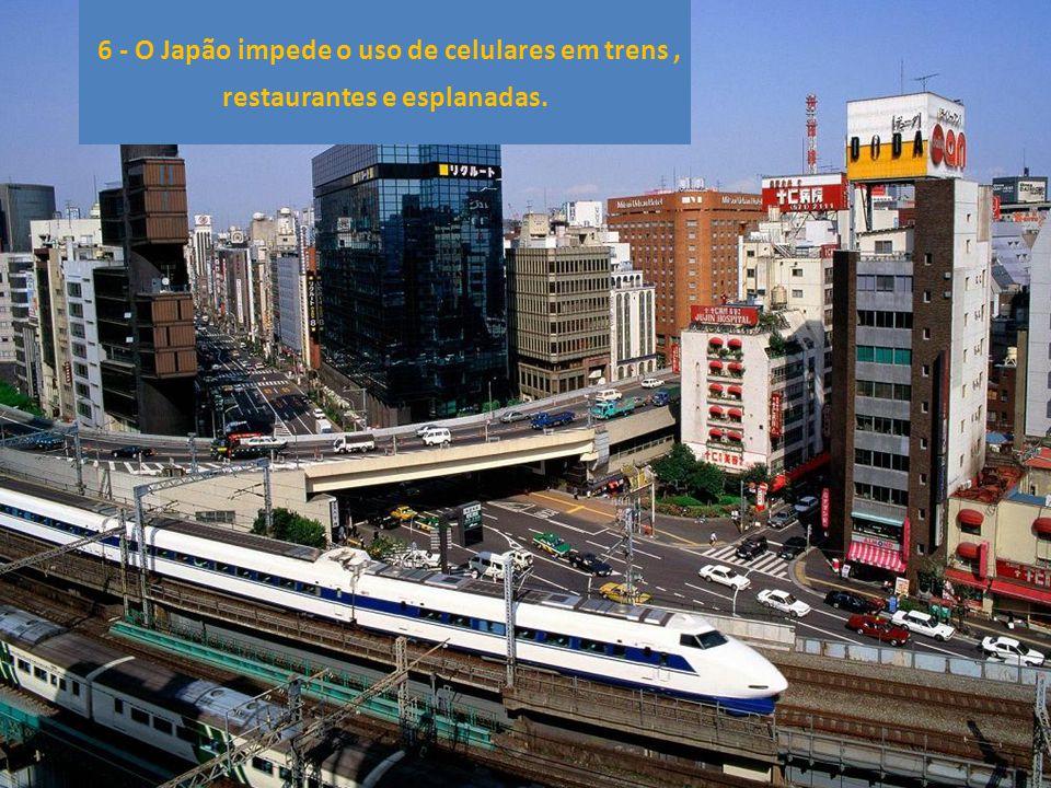 6 - O Japão impede o uso de celulares em trens, restaurantes e esplanadas.