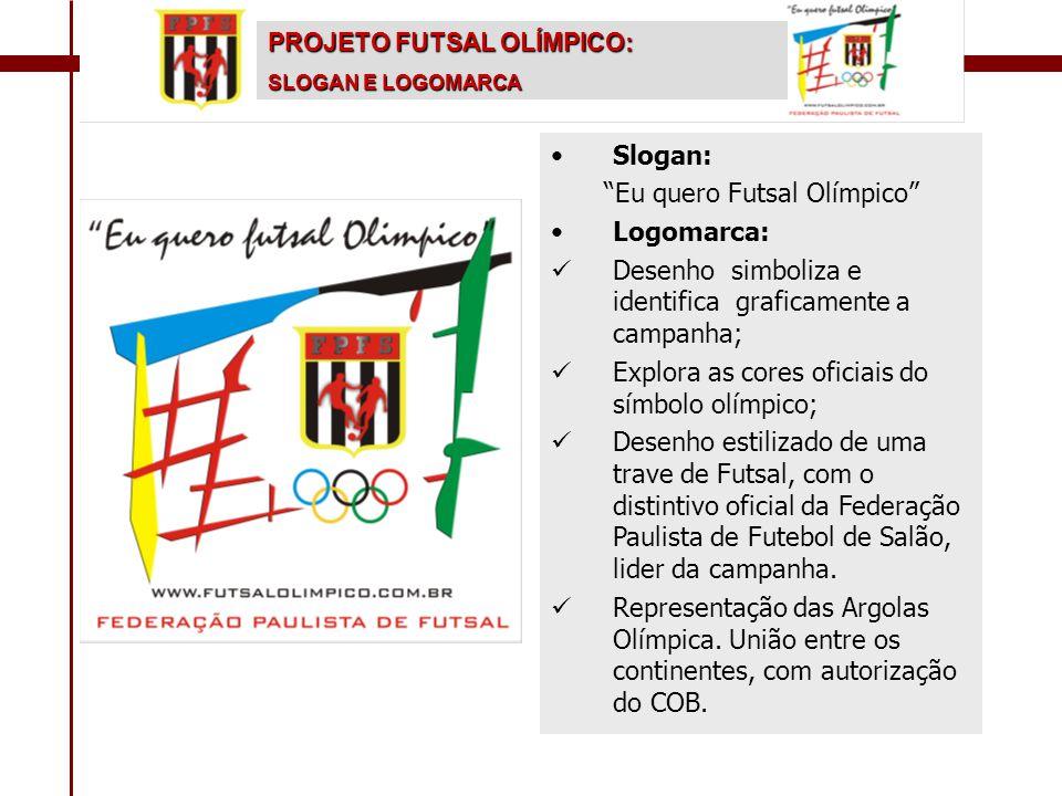 "• •Slogan: ""Eu quero Futsal Olímpico"" • •Logomarca:   Desenho simboliza e identifica graficamente a campanha;   Explora as cores oficiais do símbo"