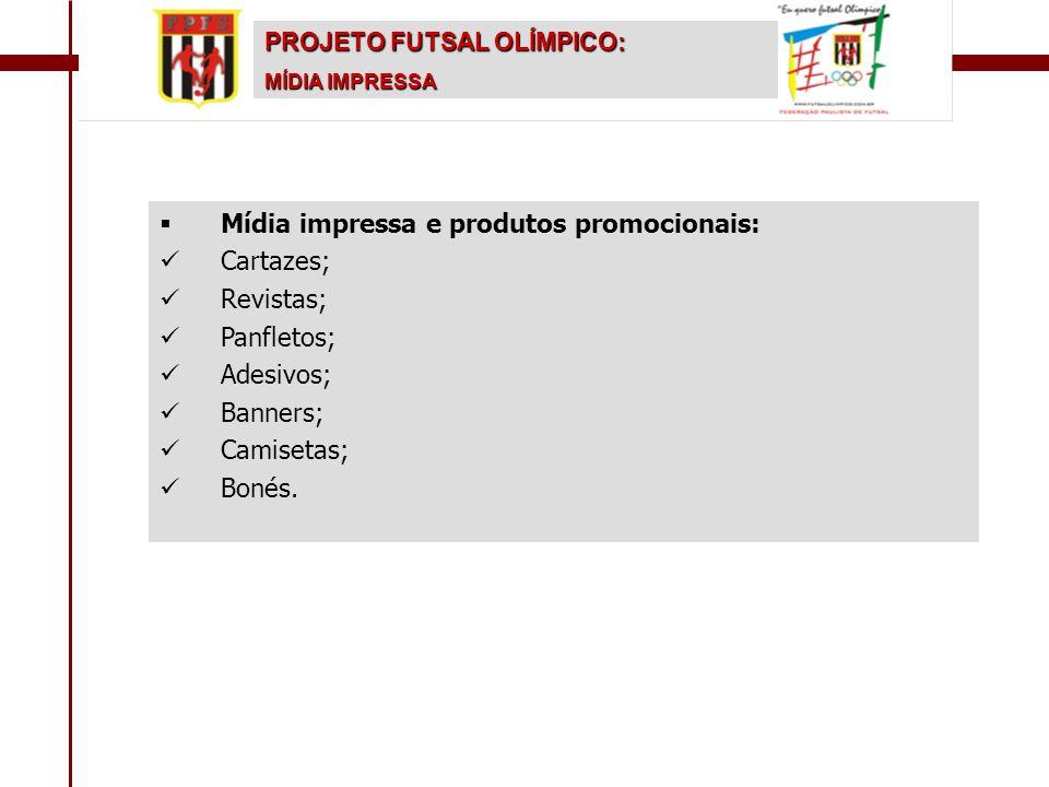   Mídia impressa e produtos promocionais:   Cartazes;   Revistas;   Panfletos;   Adesivos;   Banners;   Camisetas;   Bonés. PROJETO FU