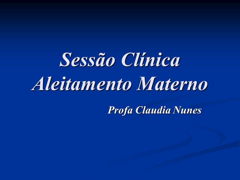 Sessão Clínica Aleitamento Materno Profa Claudia Nunes