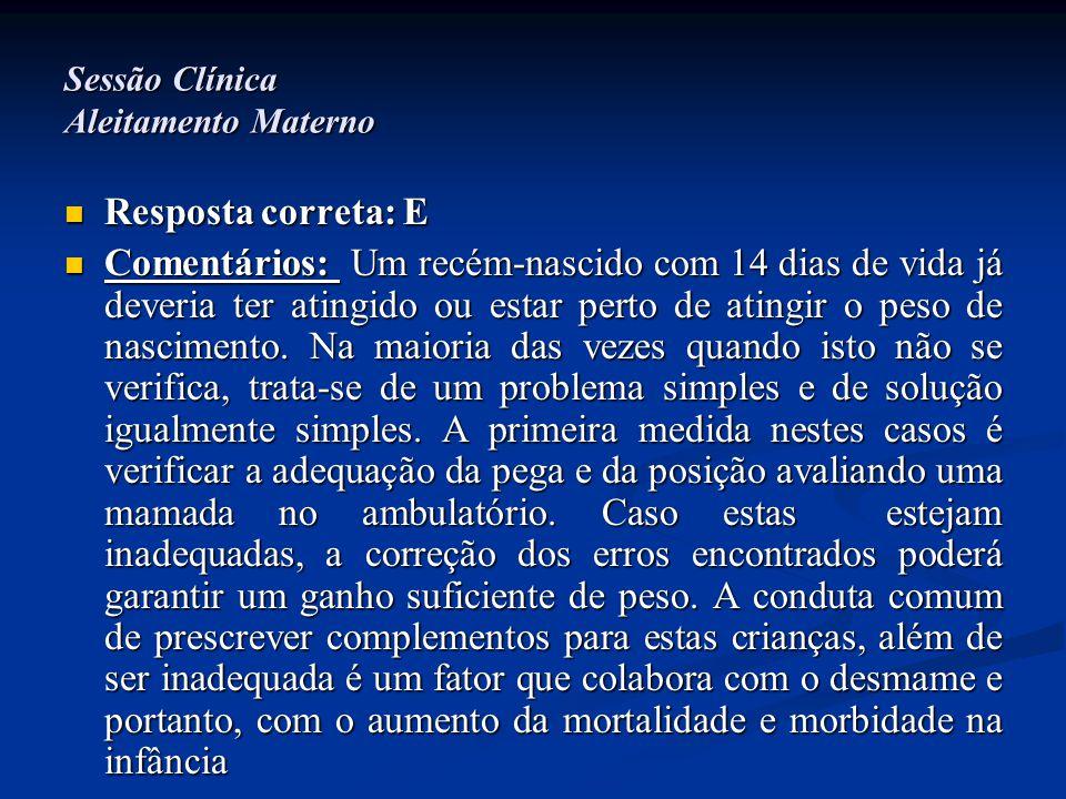 Sessão Clínica Aleitamento Materno  Questão TEP 2001 A mãe de um lactente de três meses procura o médico para orientação sobre a melhor conduta nutricional para seu filho.