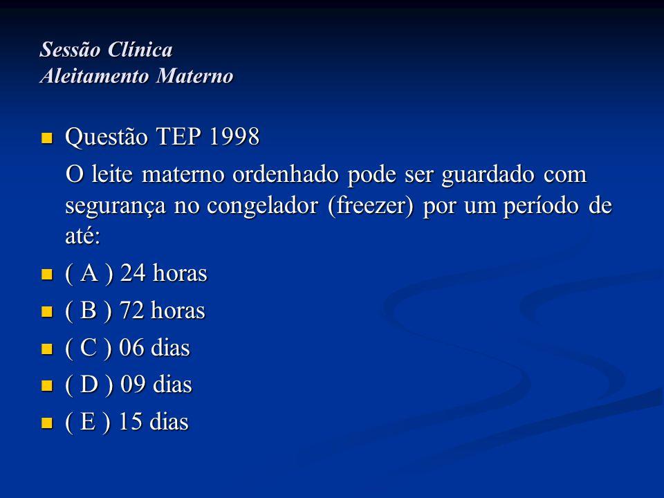 Sessão Clínica Aleitamento Materno  Resposta correta: E  Comentários: Trata-se de um lactente com um ganho ponderal aquém do esperado para o período (em torno de 700g).