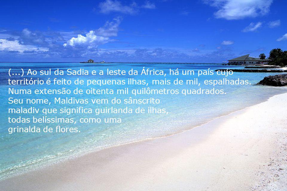 (...) Ao sul da Sadia e a leste da África, há um país cujo território é feito de pequenas ilhas, mais de mil, espalhadas.