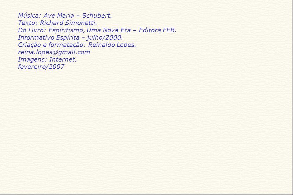 Música: Ave Maria – Schubert.Texto: Richard Simonetti.
