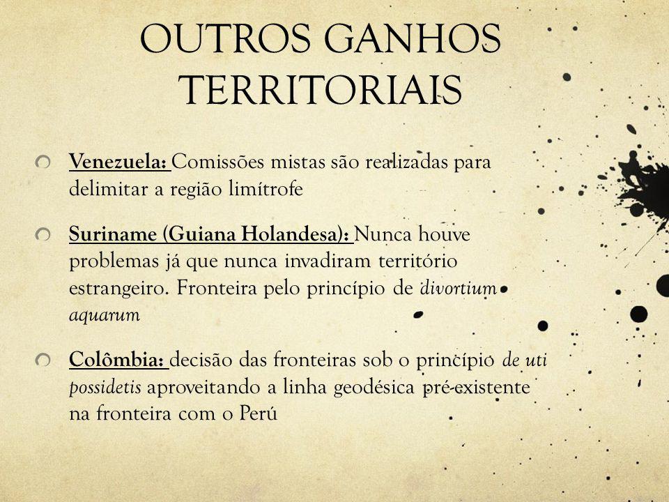 OUTROS GANHOS TERRITORIAIS Venezuela: Comissões mistas são realizadas para delimitar a região limítrofe Suriname (Guiana Holandesa): Nunca houve problemas já que nunca invadiram território estrangeiro.