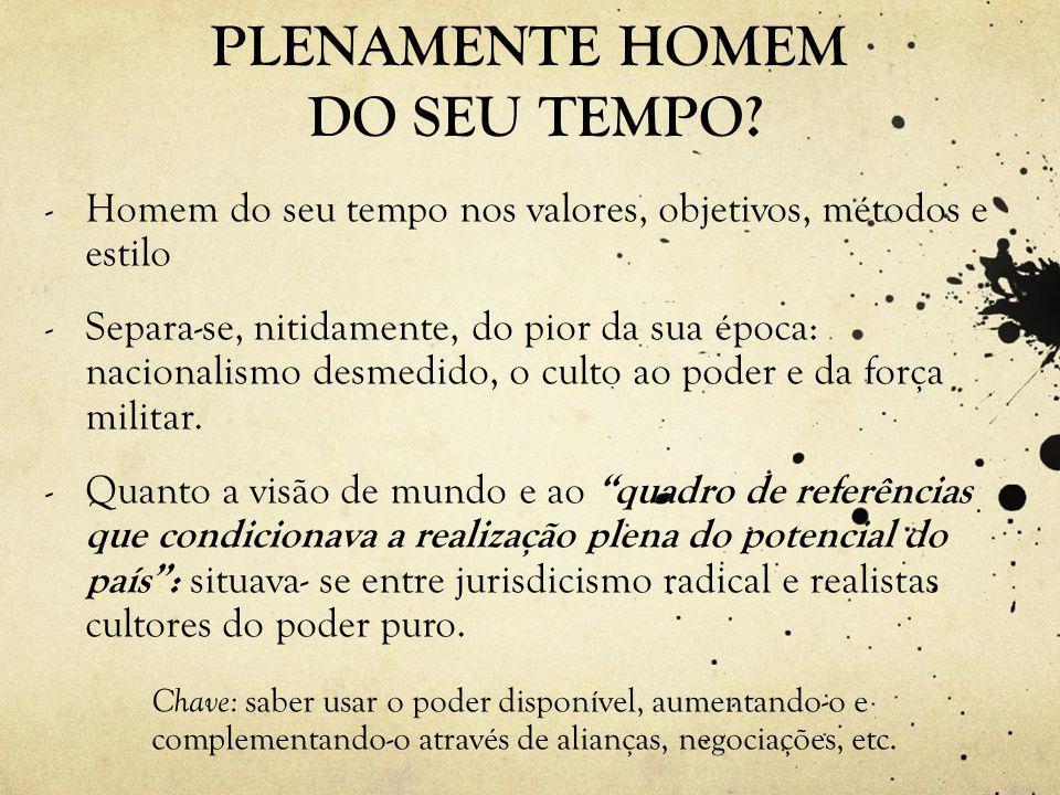 PLENAMENTE HOMEM DO SEU TEMPO.