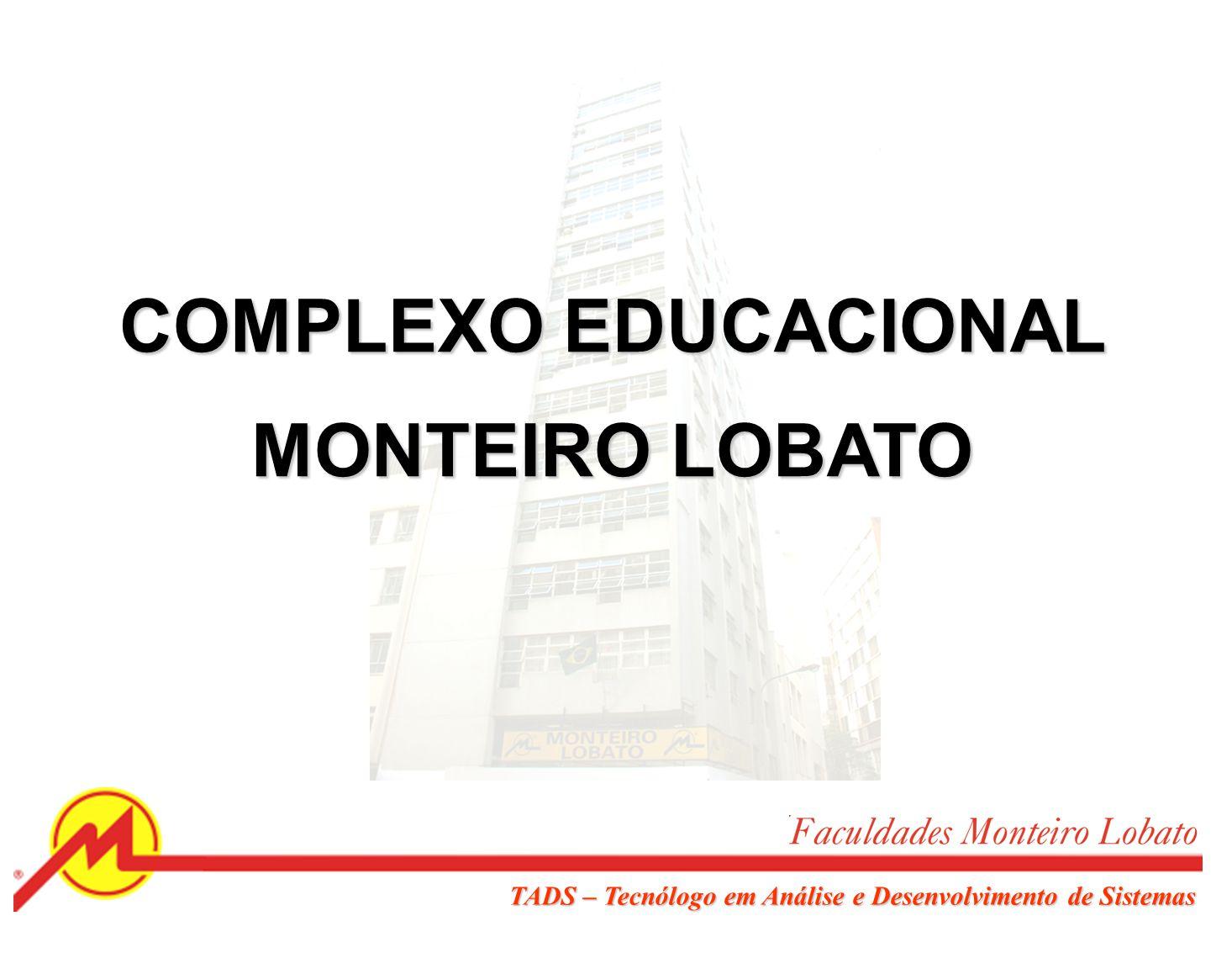 Tecnólogo em Análise e Desenvolvimento de Sistemas http://www.monteirolobato.edu.br