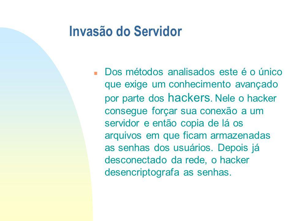 Cavalo de Tróia n O hacker oferece a vítima um programa de computador alegando ser um jogo ou algo parecido. Na verdade é um presente de grego. A víti