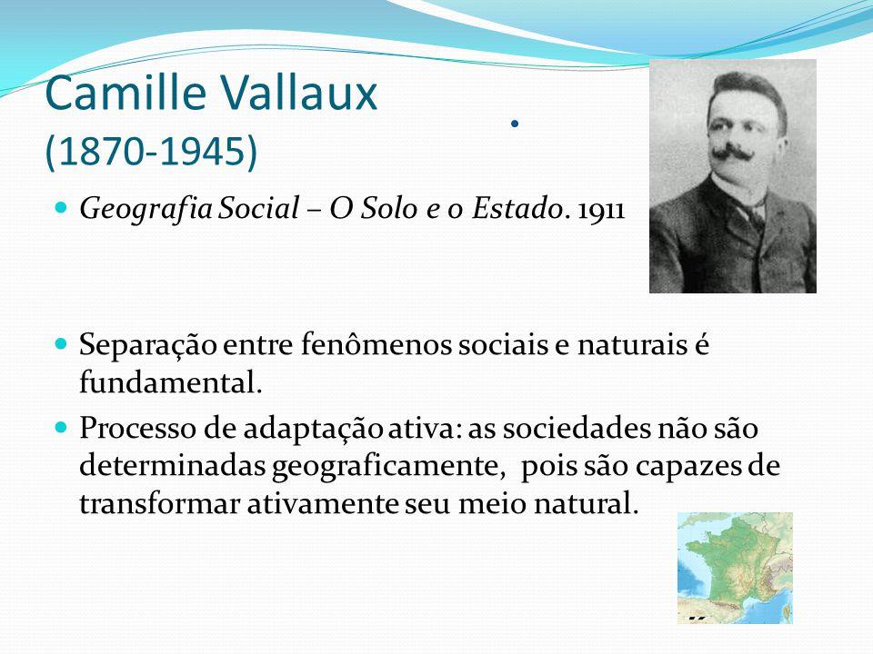 CAMILLE VALLAUX  Separação entre fenômenos sociais e naturais é fundamental.