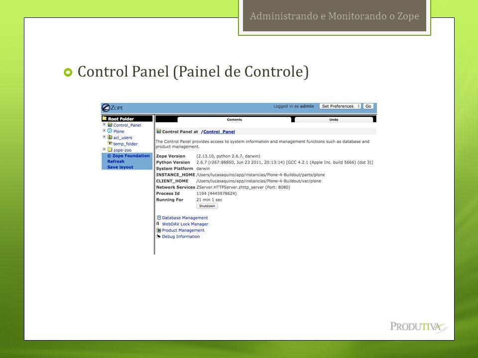 Administrando e Monitorando o Zope  Control Panel (Painel de Controle)