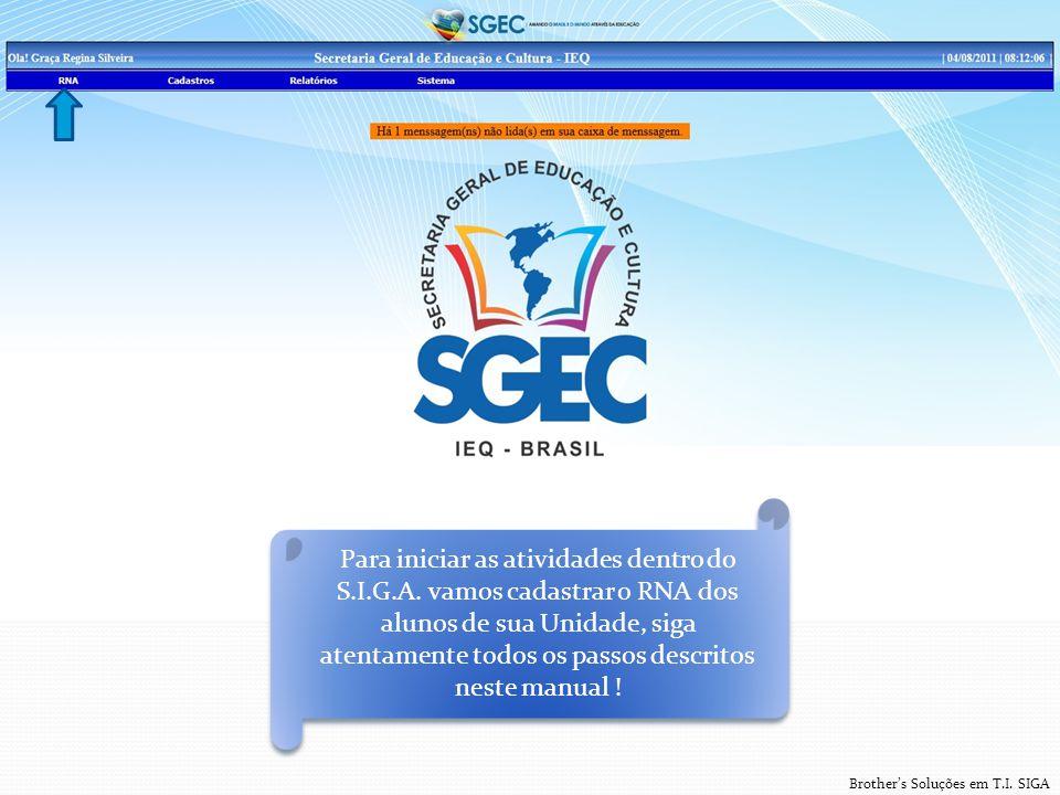 Brother's Soluções em T.I. SIGA Para iniciar as atividades dentro do S.I.G.A.