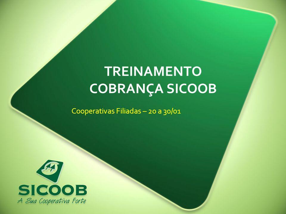 TREINAMENTO COBRANÇA SICOOB Cooperativas Filiadas – 20 a 30/01