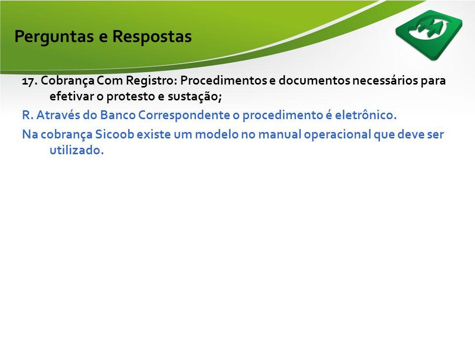 -16 - Segundo o treinamento realizado em outubro/2008, a principal diferença entre o registro de bloquetos SIMPLES e REGISTRADO, está no fato de, no p