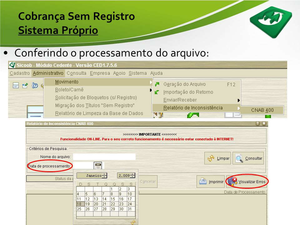 Cobrança Sem Registro Sistema Próprio •Enviando arquivo no módulo cedente: