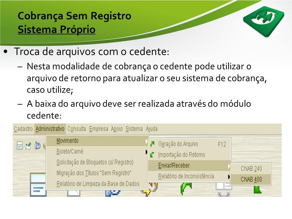 Cobrança Sem Registro Sistema Próprio •Conferindo o processamento do arquivo: