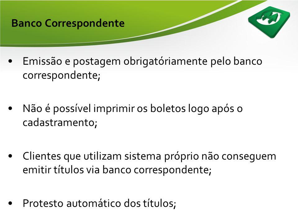 Banco Correspondente •Condições Comerciais para o Sicoob: • REGISTRO ELETRÔNICO1,80 • ENVIO PARA PROTESTO3,00 • SUSTAÇÃO DE PROTESTO3,00 • BAIXA2,50 • MANUTENÇÃO TÍTULO VENCIDO2,90 • COMANDOS DIVERSOS2,50 –Tarifas cobradas diariamente dos associados, porém o Bancoob cobra mensalmente da Cooperativa.