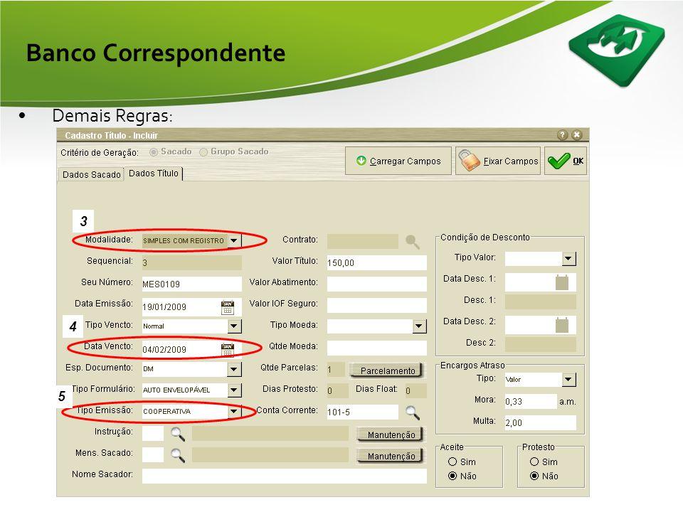 Banco Correspondente •Segunda Regra: