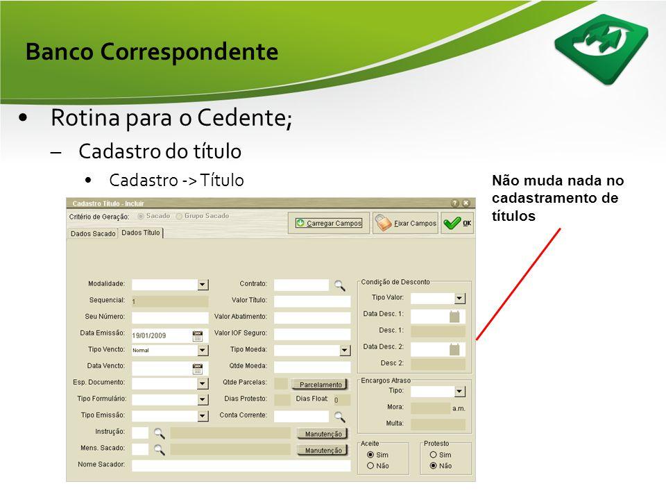 Banco Correspondente •Boleto do banco correspondente; - Somente são impressos: - Valor de juros; - Valor da multa; - Dias de protesto