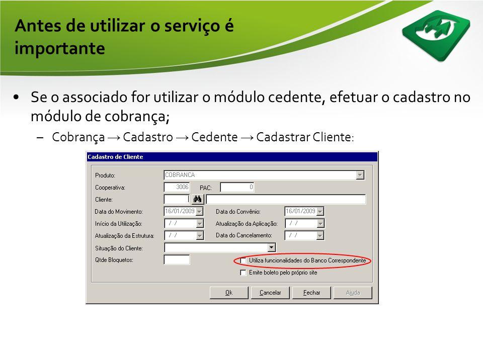 •Verificar no SISBR se o perfil de tarifas definido para o cliente contempla o valor correto; –Atendimento → Cliente → Cadastro: Antes de utilizar o s