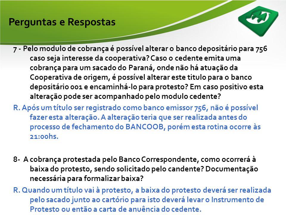 7. Pelo módulo cedente é possível o controle geral sobre as cobranças enviadas ao Banco Correspondente, sendo: entrada, baixa, liquidações, vencidas e