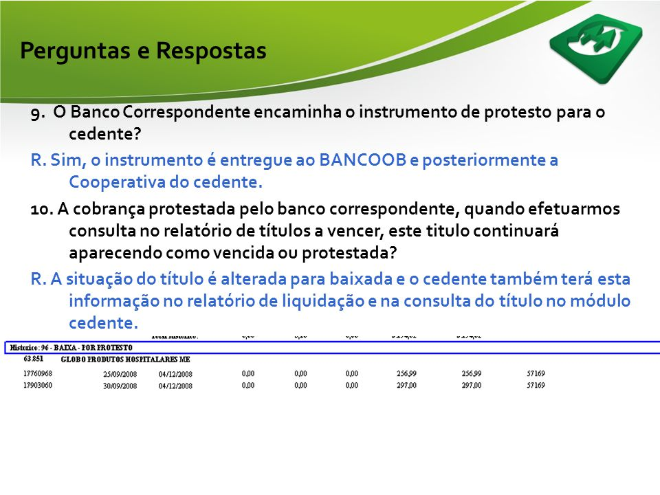 Perguntas e Respostas 7 - Pelo modulo de cobrança é possível alterar o banco depositário para 756 caso seja interesse da cooperativa.