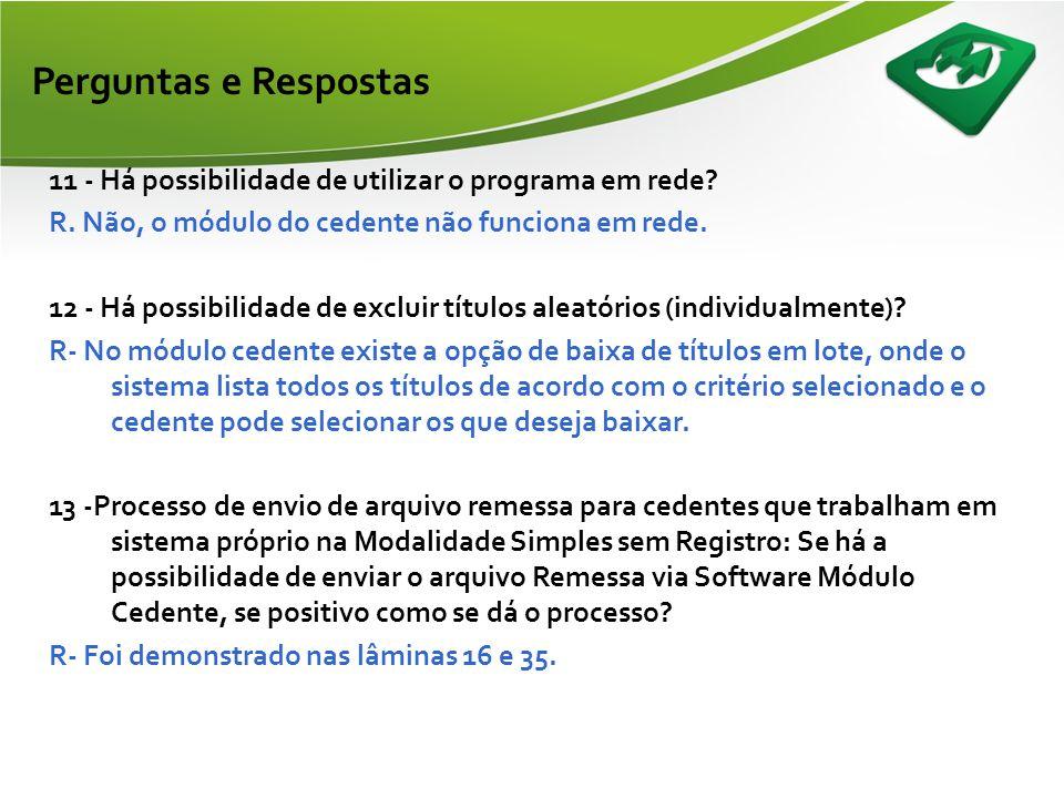 Perguntas e Respostas 9.O Banco Correspondente encaminha o instrumento de protesto para o cedente.