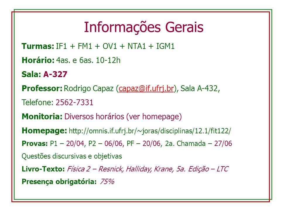 Turmas: IF1 + FM1 + OV1 + NTA1 + IGM1 Horário: 4as.