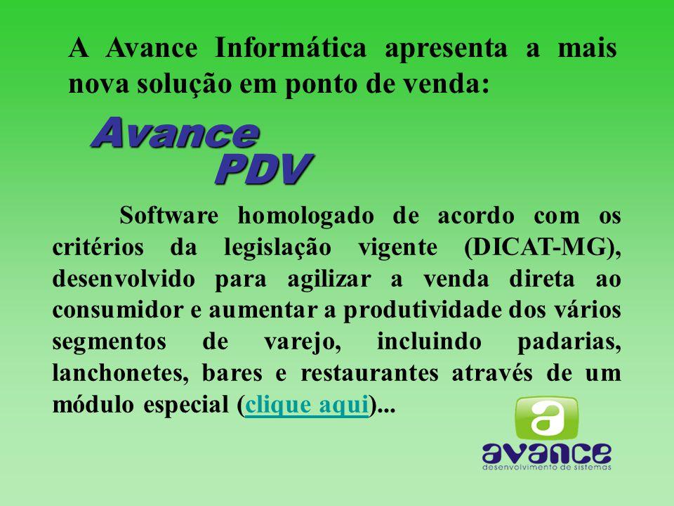 A Avance Informática apresenta a mais nova solução em ponto de venda: Avance PDV Software homologado de acordo com os critérios da legislação vigente