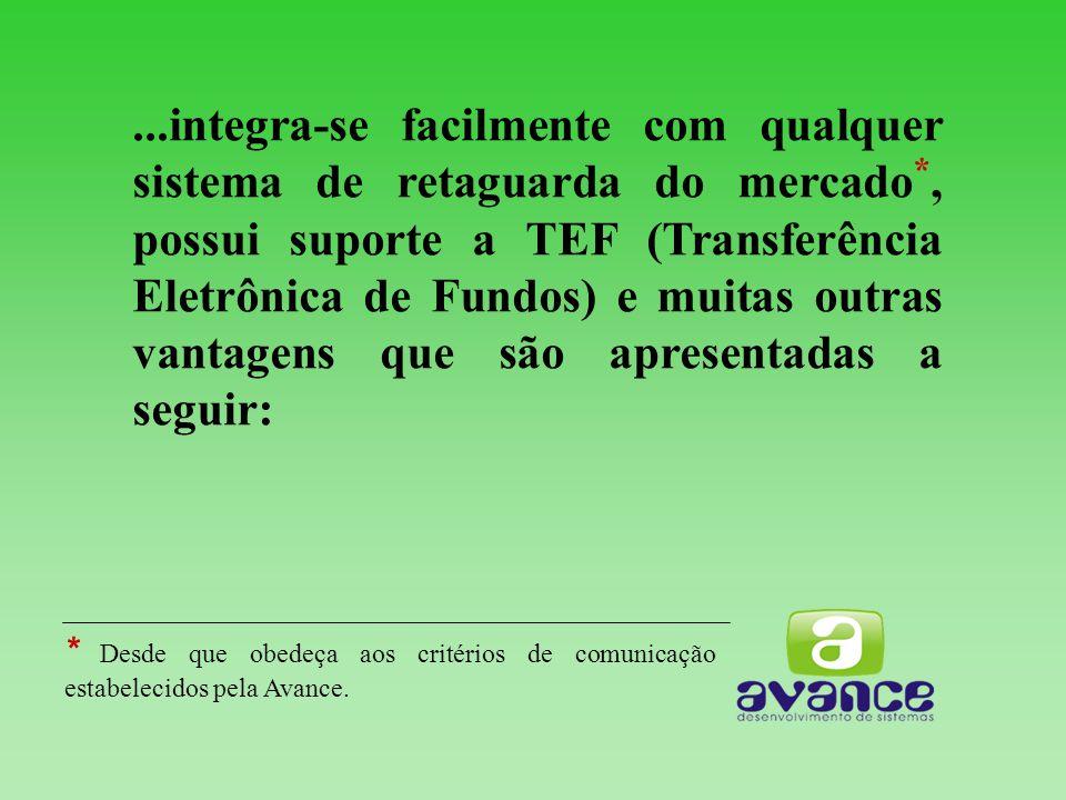 ...integra-se facilmente com qualquer sistema de retaguarda do mercado *, possui suporte a TEF (Transferência Eletrônica de Fundos) e muitas outras va