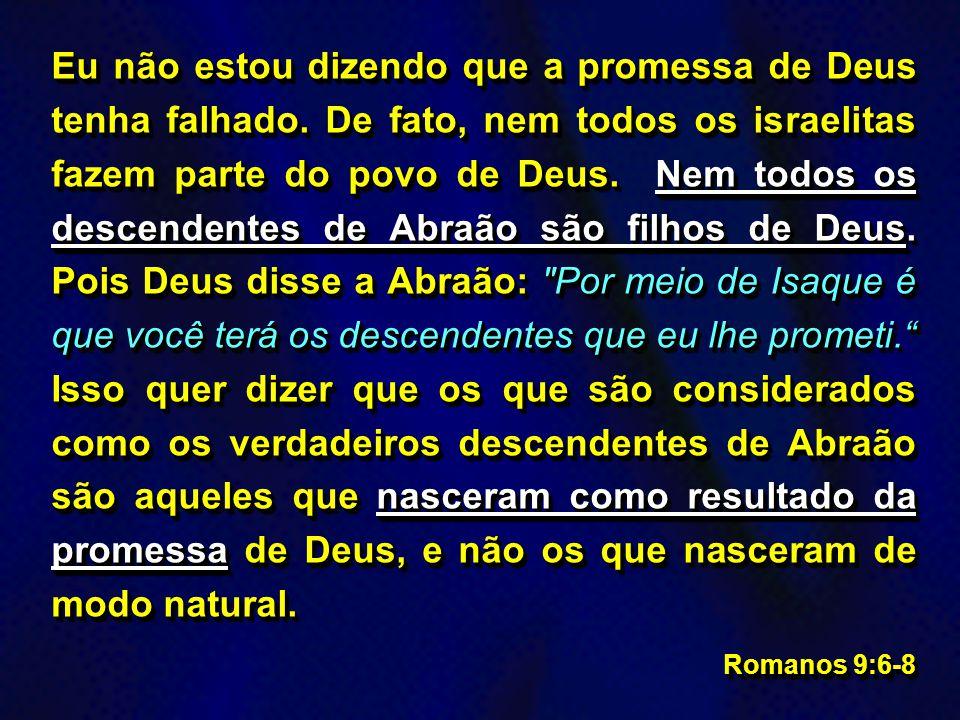 A Rejeição de Israel não é Incompatível com as Promessas de Deus